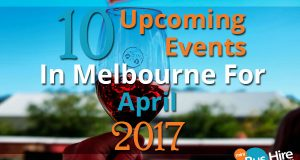 10 Upcoming Events In Melbourne For April 2017