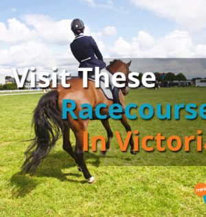 Visit These Racecourses In Victoria