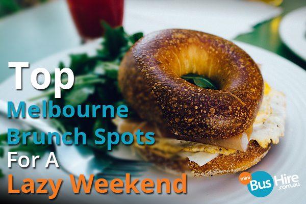 Top Melbourne Brunch Spots For A Lazy Weekend