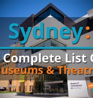 Sydney A Complete List Of Museums & Theatres
