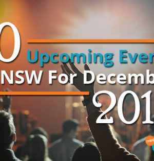 10 Upcoming Events In NSW For December 2016
