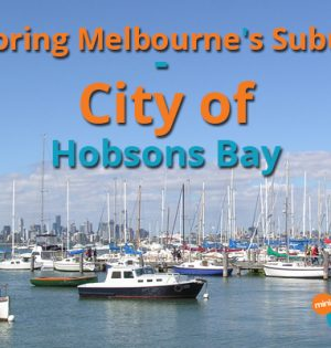 Exploring Melbourne's Suburbs - City of Hobsons Bay