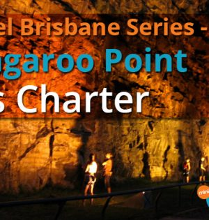 Travel Brisbane Series Kangaroo Point Bus Charter