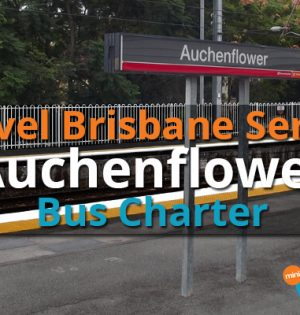 Travel Brisbane Series Auchenflower Bus Charter