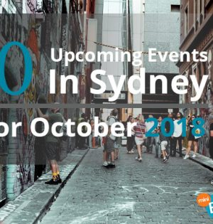 10 Upcoming Events In Sydney For October 2018