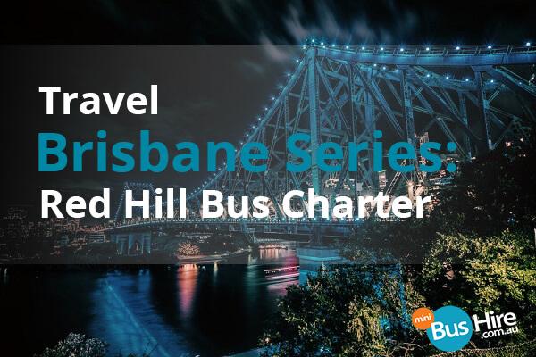 Travel Brisbane Series Red Hill Bus Charter