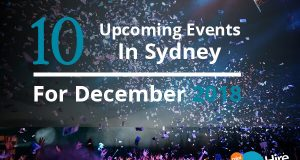 10 Upcoming Events In Sydney For December 2018
