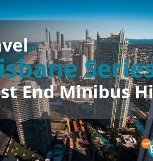 Travel Brisbane Series: West End Minibus Hire