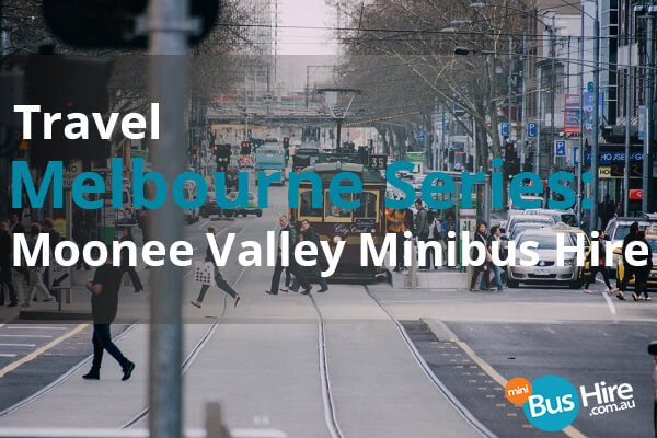 Travel Melbourne Series Moonee Valley Minibus Hire