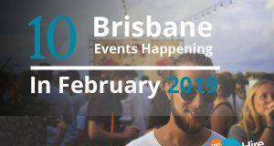10 Brisbane Events Happening In February 2019