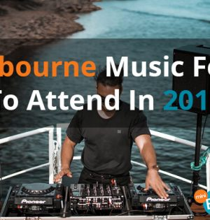 Melbourne Music Fests To Attend In 2019