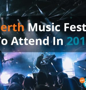 Perth Music Fests To Attend In 2019
