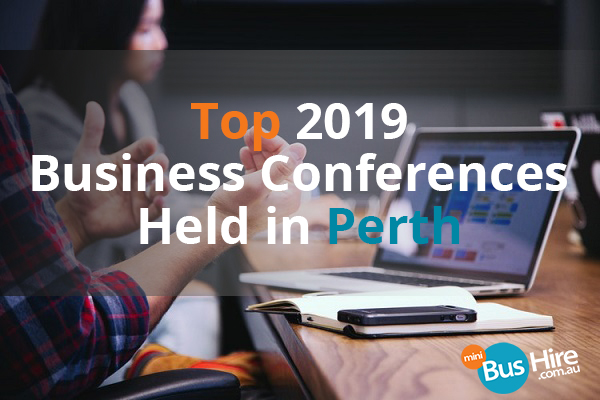 Top 2019 Business Conferences Held in Perth